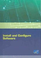 Install and Configure Software (Paperback): Douglas Mawson Institute of Technology