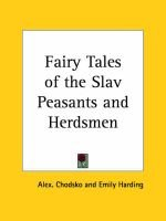 Fairy Tales of the Slav Peasants & Herdsmen (1896) (Paperback): Tommy Tenney