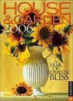 House and Gardens 2006 - Universe Engagement Calendar (Calendar, illustrated edition): & Garden House, House & Garden Magazine