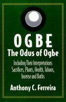 Ogbe/the Odus of Ogbe - The Odus of Ogbe (Paperback): a C Ferreira