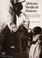 African Medical History - A Guide to Personal Papers in Rhodes House Library, Oxford (Paperback): Alistair G. Tough
