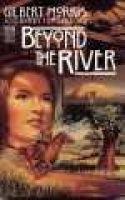 Beyond the River, Book 1 - The Far Fields Series (Paperback): Gilbert Morris