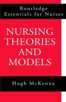 Nursing Theories and Models (Hardcover): Hugh McKenna