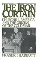 The Iron Curtain - Churchill, America and the origins of the Cold War (Paperback): Fraser J. Harbutt