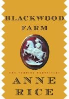 Blackwood Farm (Paperback): Anne Rice