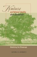 Nature and National Identity After Communism - Globalizing the Ethnoscape (Paperback): Katrina Z. S. Schwartz