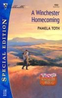 A Winchester Homecoming (Paperback): Pamela Toth
