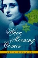 When Morning Comes (Paperback): Rita Kramer