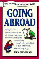 Going Abroad - The Bathroom Survival Guide (Paperback): Eva Newman