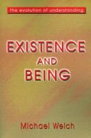 Existence and Being - The Evolution of Understanding (Paperback): Michael Welch