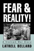 Fear & Reality! - A Vietnam War Diary (Paperback): Latrell Bellard