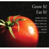 Grow It. Eat It. (Spiral bound): Linda Larson
