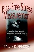 Bias-Free Stress Measurement (Paperback): Calvin K Preddie