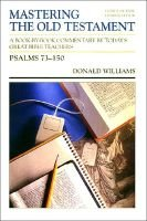 Mastering the Old Testament, Vol 14: Psalms 73-150 (Paperback): Donald Williams
