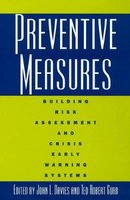 Preventive Measures - Building Risk Assessment and Crisis Early Warning Systems (Hardcover): John L Davies, Ted Robert Gurr