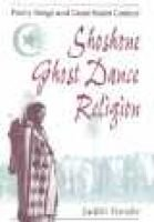 Shoshone Ghost Dance Religion - Poetry Songs and Great Basin Context (Hardcover): Judith Vander
