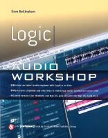 Logic - Audio Workshop (Paperback): Dave Bellingham