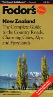 New Zealand - The Complete Guide with the Best Outdoor Adventures and National Parks (Paperback, Reissued 4th Ed): Eugene Fodor