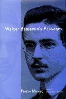 Walter Benjamin's Passages (Hardcover): Pierre Missac