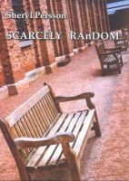 Scarcely Random (Paperback): Sheryl Persson