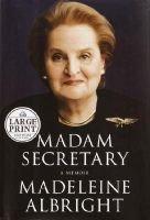Madame Secretary (Large print, Hardcover, Large Print edition): Albright, Madeleine