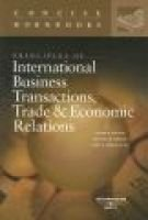 Principles of International Business Transactions, Trade and Economic Relations (Paperback): Ralph H Folsom, Michael Wallace...