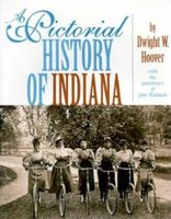A Pctorial History of Indiana (Paperback): Dwight W. Hoover