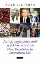 Justice, Legitimacy, and Self-determination - Moral Foundations for International Law (Hardcover): Allen Buchanan