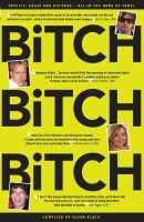 Bitch! Bitch! Bitch! (Hardcover): Suzi Black