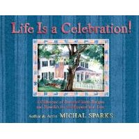 Life Is a Celebration (Hardcover): Michal Sparks