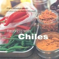 Flavoring with Chiles (Paperback): Clare Gordon-Smith