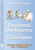 Emotional Intelligence in the Classroom - Creative Learning Strategies for 11 to 18 Year Olds (Paperback): Michael Brearley