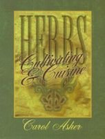 Herbs - Cultivating & Cuisine (Hardcover): Carol Asher, Jim Asher