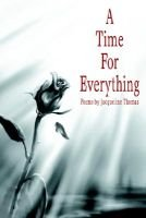 A Time for Everything (Paperback): Jacqueline Thomas