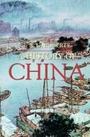 A History of China (Paperback): J.A.G. Roberts