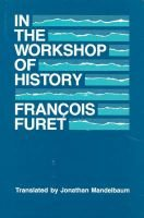 In the Workshop of History (English, French, Hardcover): Francois Furet