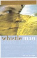 Whistle Man (Paperback): Brian Ridden