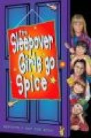 The Sleepover Girls Go Spice (Paperback): Lorna Read