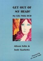 Get Out of My Head! - My Life with OCD (Paperback): Alison Islin, Judy Karbritz