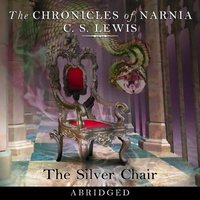 The Silver Chair (Abridged, Downloadable audio file, Abridged, Audible ed): C. S. Lewis