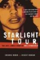 Starlight Tour - The Last, Lonely Night of Neil Stonechild (Hardcover): Susanne Reber, Robert Renaud