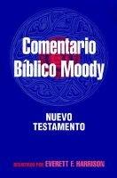 Comentario Biblico Moody: Nuevo Testamento (Spanish, Hardcover, 26th ed.): Everett Harrison