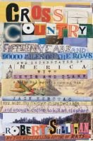 Cross Country - Fifteen Years and Ninety Thousand Miles on the Roads and Interstates of America Lewis and Clark, a Lot of Bad...