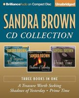 Sandra Brown CD Collection - A Treasure Worth Seeking, Shadows of Yesterday, Prime Time (Standard format, CD): Sandra Brown
