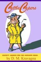 Cattle Capers (Paperback): Dawn M. Kravagna