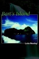 Bart's Island (Paperback): Lola Neeley