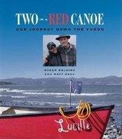 Two in a Red Canoe - Summer on the Yukon (Hardcover): Megan Baldino, Matt Hage
