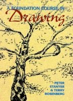 A foundation course in drawing (Hardcover): Peter Stanyer, Terry Rosenberg