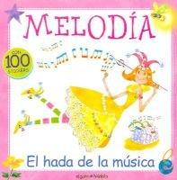 Melodia, El Hada de La Musica (Spanish, Paperback): Maria Eugenia Delia