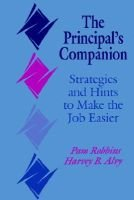 Principal's Companion - Strategies and Hints to Make the Job Easier (Paperback): Pamela Robbins, Harvey B Alvy